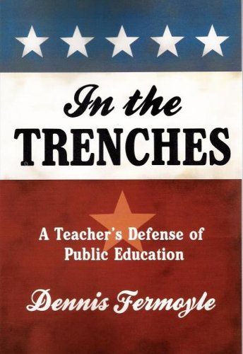In the Trenches: A Teacher's Defense of Public Education