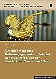 Unternehmerisches Kulturengagement am Beispiel der Musikförderung der Skoda Auto Deutschland GmbH