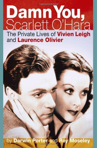 Damn You, Scarlett O'Hara: The Private Lives of Vivien Leigh and Laurence Olivier by Darwin Porter (2011-02-16)
