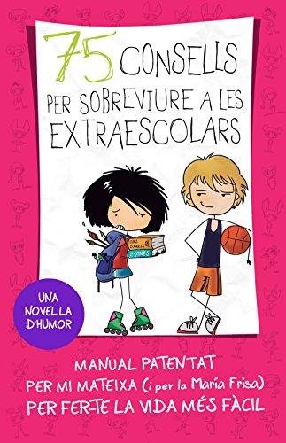 75 consells per sobreviure a las extraescolars (Sèrie 75 Consells 4) (Catalan Edition) por María Frisa