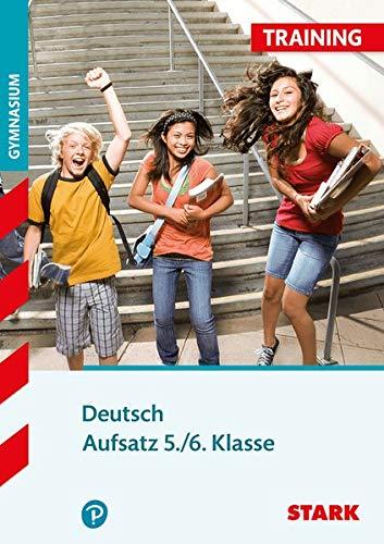 STARK Training Gymnasium - Deutsch Aufsatz 5./6. Klasse