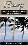 BEAUTY: TAKE A SECOND GLANCE AT THE WORLD (English Edition)