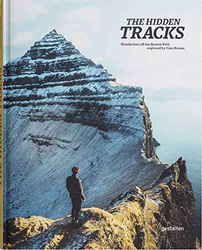 The Hidden Tracks. Wanderlust off the Beaten Path explored by Cam Honan (Cam Hidden)