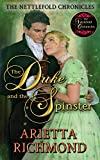 #4: The Duke and the Spinster: Clean Regency Romance (The Nettlefold Chronicles Book 1)