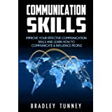 Communication Skills: Improve Effective Communication Skills And Learn How To Communicate & Influence People (English Edition)