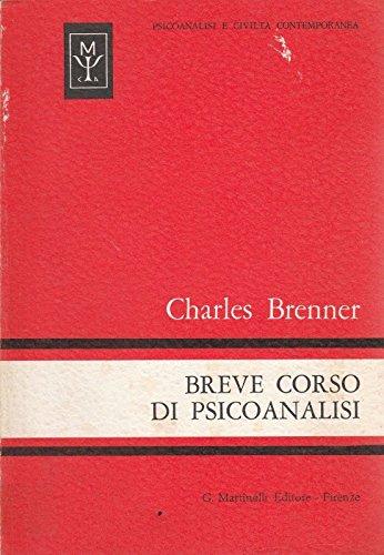 Charles Brenner: Breve corso di psicoanalisi ed.Martinelli A86