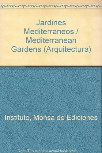 Jardines mediterraneos (Arquitectura) por Monsa de Ediciones Instituto