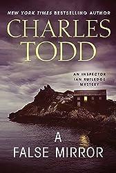 A False Mirror: An Inspector Ian Rutledge Mystery (Inspector Ian Rutledge Mysteries) by Charles Todd (2012-06-15)