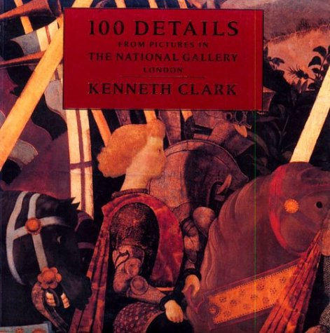 One Hundred Details from Pictures in the National Gallery