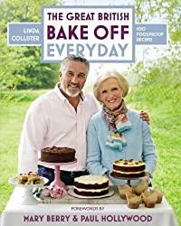 Great British Bake Off: Everyday: Over 100 Foolproof Bakes by Linda Collister (2013-08-01)