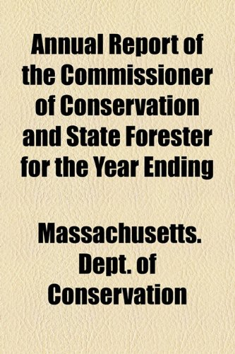Annual Report of the Commissioner of Conservation and State Forester for the Year Ending