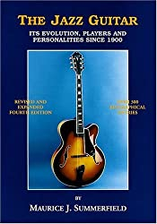 The Jazz Guitar: Its Evolution, Players and Personalities Since 1900