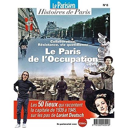 Le Paris de l'occupation : Sur les pas de Lorant Deutsch