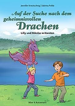 Auf der Suche nach dem geheimnisvollen Drachen - Lilly und Nikolas in Kärnten