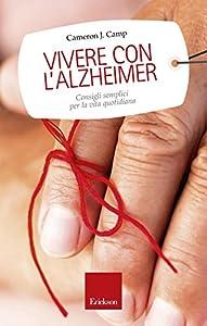 Vivere con l'alzheimer. Consigli semplici per la vita quotidiana