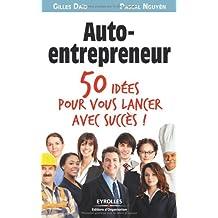 Auto-entrepreneur : 50 idées pour vous lancer !