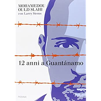 12 Anni A Guantánamo