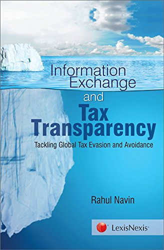 Information Exchange and Tax Transparency-Tackling Global Tax Evasion and Avoidance