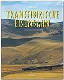 Reise mit der TRANSSIBIRISCHEN EISENBAHN - Ein Bildband mit über 210 Abbildungen auf 140 Seiten - STÜRTZ Verlag (Reise durch ...)