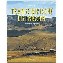 Reise mit der TRANSSIBIRISCHEN EISENBAHN - Ein Bildband mit über 210 Abbildungen auf 140 Seiten - STÜRTZ Verlag