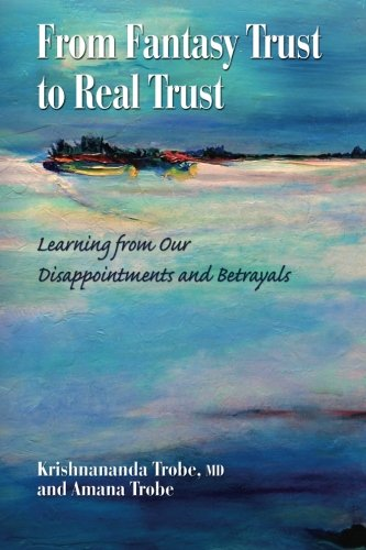 from-fantasy-trust-to-real-trust-learning-from-our-disappointments-and-betrayals