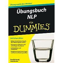 Übungsbuch Neuro-linguistisches Programmieren für Dummies (Für Dummies)