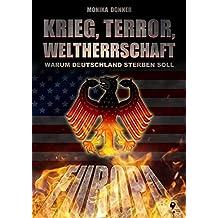 Krieg, Terror, Weltherrschaft: Warum Deutschland sterben soll