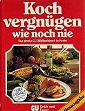 Kochvergnügen wie noch nie : das grosse GU-Bildkochbuch mit den besten Kochideen.