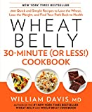 Best 30 Minute Recipe Cooks - Wheat Belly 30-Minute (Or Less!) Cookbook: 200 Quick Review