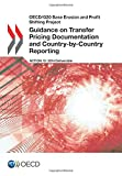 Oecd/G20 Base Erosion and Profit Shifting Project Guidance on Transfer Pricing Documentation and Country-by-Country Reporting