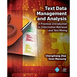 Text Data Management and Analysis: A Practical Introduction to Information Retrieval and Text Mining (Acm Books)