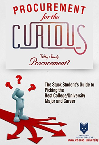 Procurement for the Curious: Why Study Procurement? (The Stuck Student's Guide to...