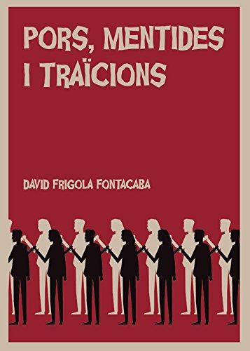 Pors, mentides i traïcions (Catalan Edition) por David Frigola Fontacaba