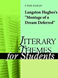 A Study Guide for Hughes's Montage of a Dream Deferred (Literary Themes for Students)
