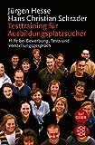 Testtraining für Ausbildungsplatzsucher: Hilfe bei Bewerbung, Tests und Vorstellungsgespräch - Hans Christian Schrader, Jürgen Hesse