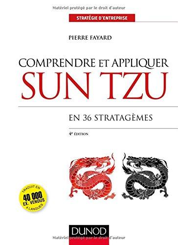 Comprendre et appliquer Sun Tzu - 4e d. - En 36 stratagmes