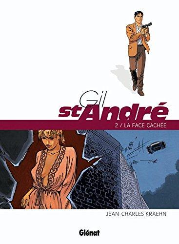 Gil Saint-André - Tome 02 - Nouvelle édition: La Face cachée