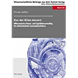 Aus der Krise steuern: Differenziertes Finanz- und Liquiditätscontrolling für mittelständische Automobilzulieferer (Wissenschaftliche Beiträge aus dem Tectum-Verlag)