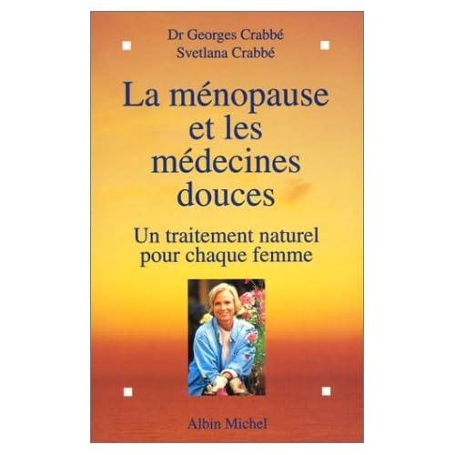 LA MENOPAUSE ET LES MEDECINES DOUCES. : Un traitement naturel pour chaque femme