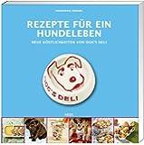 Rezepte für ein Hundeleben: Neue Köstlichkeiten von DOG'S DELI