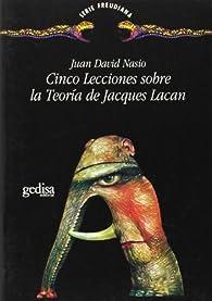 Cinco Lecciones Sobre Jacques Lacan par  Juan David Nasio