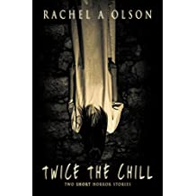 Twice the Chill: Two SHORT Horror Stories