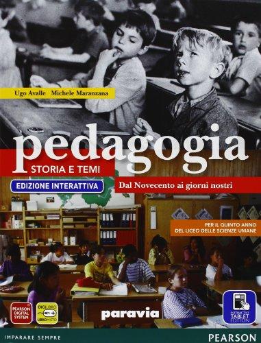 Pedagogia. Storia e temi. Ediz. interattiva. Per le Scuole superiori. Con e-book. Con espansione online: 3