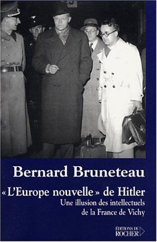 """""""L'Europe nouvelle"""" de Hitler : Une illusion des intellectuels de la France de Vichy"""