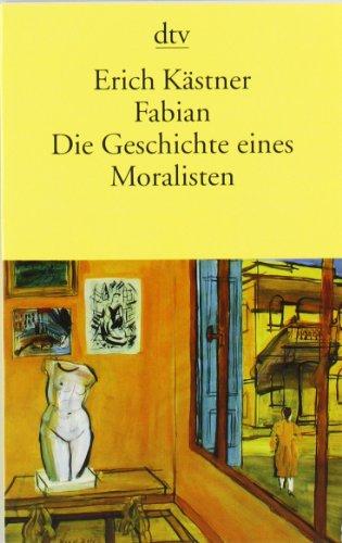 dtv Fabian, die Geschichte eines Moralisten