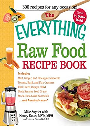 The everything raw food recipe book everything ebook mike snyder enter your mobile number or email address below and well send you a link to download the free kindle app then you can start reading kindle books on your forumfinder Image collections