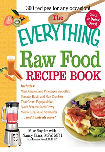 The everything raw food recipe book everything ebook mike snyder the everything raw food recipe book everything by snyder mike forumfinder Images