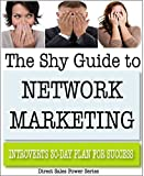 The Shy Guide to Network Marketing: Introvert's 30-Day Plan for Success (Direct Sales Power - Wealthy WAHM) (English Edition)