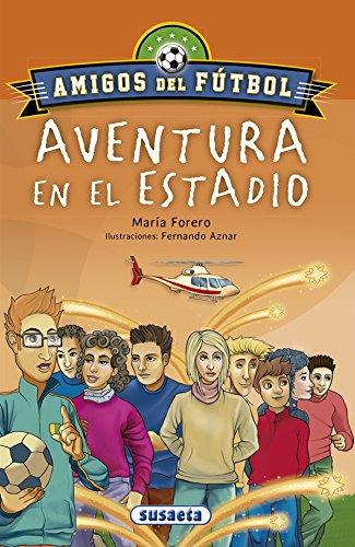 Aventura en el estadio (Amigos del fútbol) por María Forero Calderón
