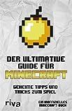 Der ultimative Guide für Minecraft: Geheime Tipps und Tricks zum Spiel